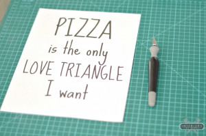 Pizza-is-the-only-love-triangle-i-want