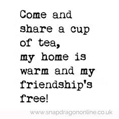 tea friendship more coffee quotes teas quotes inspiration quotes 2 1