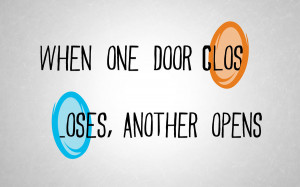 When one door closes, another opens
