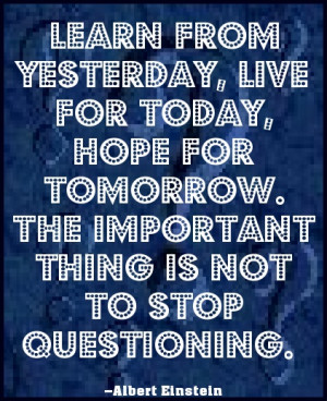Never stop questioning things... #quote
