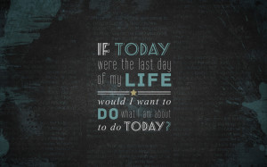 If Today Were My Last Day by CherokeeLove