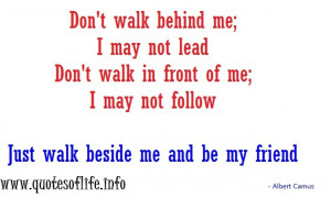 Dont-walk-behind-me-I-may-not-lead-Dont-walk-in-front-of-me-I-may-not ...