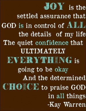 ... everything is going to be alright, and the determined choice to praise