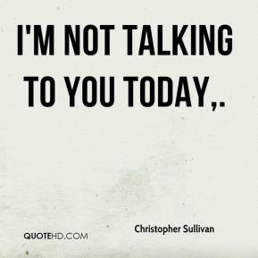 not talking to you quotes