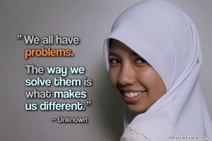 """Inspirational Quote: """"We all have problems. The way we solve them is ..."""
