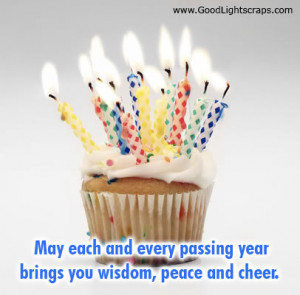 ... Every Passing Year brings You Wisdom,Peace and Cheer ~ Birthday Quote