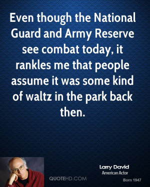 Even though the National Guard and Army Reserve see combat today, it ...
