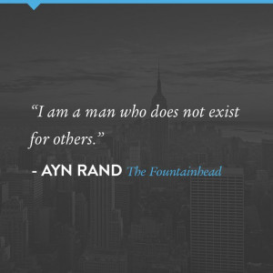 Ayn Rand quote from The Fountainhead.