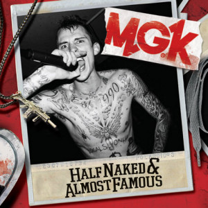 Half Naked & Almost Famous MGK EP Available Today!