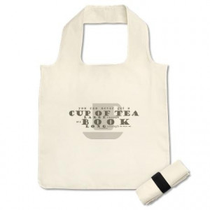 Cup of tea quote with cup shown Reusable Shopping