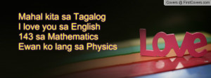Mahal kita sa TagalogI love you sa English143 sa MathematicsEwan ko ...