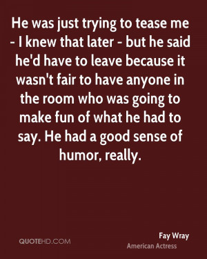 Fay Wray Humor Quotes