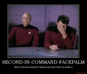 SECOND-IN-COMMAND FACEPALM - When the boss doesn't realize how full of ...