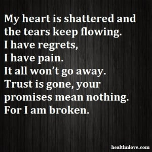 My heart is shattered and the tears keep flowing. I have regrets, I ...