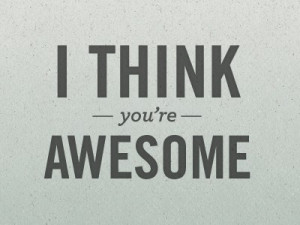 Think You are Awesome | Best Quote