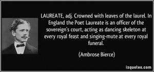 LAUREATE, adj. Crowned with leaves of the laurel. In England the Poet ...