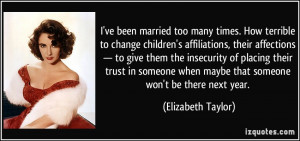 ve been married too many times. How terrible to change children's ...