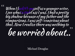 Michael Douglas quote on comparisons between him and his father