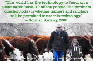 Norman borlaug quotes food ethics