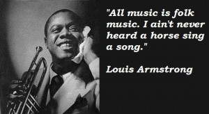 Louis armstrong famous quotes 4