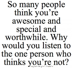 quotes #self esteem #awesome #special #worthwhile #love #yourself # ...