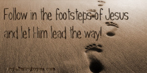 Walking in the Footsteps of Jesus