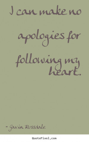Make custom picture quotes about love - I can make no apologies for ...