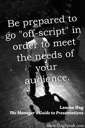 in order to meet the needs of your audience - Lauren Hug, The Manager ...