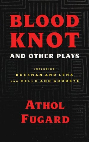 """Start by marking """"Blood Knot and Other Plays"""" as Want to Read:"""