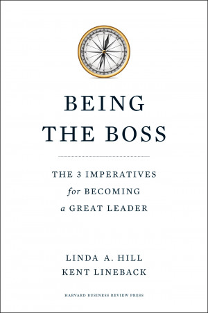 Being the Boss: 3 Imperatives to Great Leadership