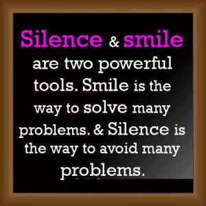 Inspirational Quotes silence and smile are two powerful tools