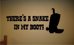 Wall Decal Art Sticker Quote Vinyl Snake In Boot Toy Story Woody ...