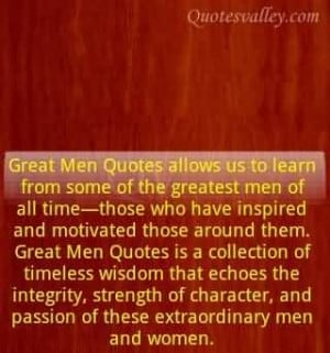 great-men-quotes-allows-us-to-learn-from-some-of-the-greatest-men-of ...
