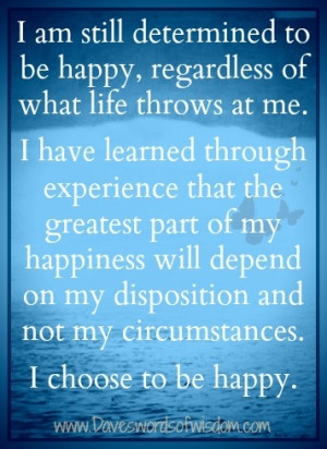 Dave's Words of Wisdom: I Choose To Be Happy