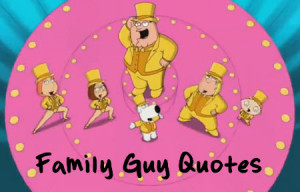 Family Guy Episode Quotes – Hilarious Lines by Peter and Others