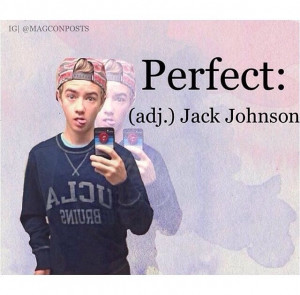 Showing Gallery For Jack Johnson Magcon Quotes
