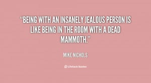 quote-Mike-Nichols-being-with-an-insanely-jealous-person-is-135209_1 ...