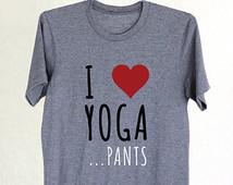 Yoga Pants - Yoga - Yoga Top - Yoga Clothes - Funny Yoga Shirt - Funny ...