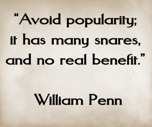 avoid popularity william penn quote