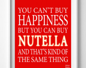 Nutella Poster, Inspirational, Quot es, Can't buy Happiness, Chocolate ...