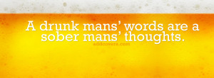 Drunk mans words {Funny Quotes Facebook Timeline Cover Picture, Funny ...