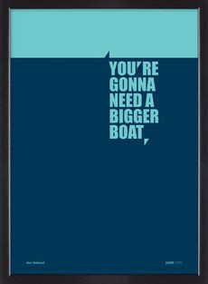You're going to need a bigger boat. #Jaws #film #quotes More