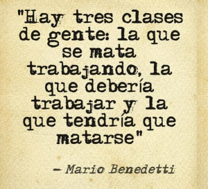 Mario Benedetti quoteTres Clase, Hay Tres, Other, Quotes, Of People ...