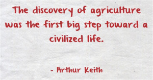 Agriculture Quotes Life The discovery of agriculture