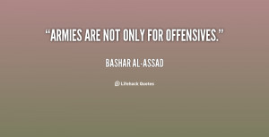 quote-Bashar-al-Assad-armies-are-not-only-for-offensives-115139.png