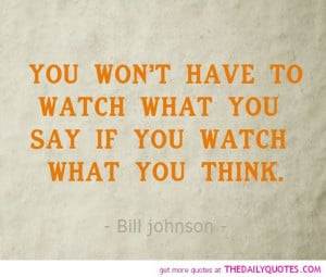 watch-what-you-think-bill-johnson-quotes-sayings-pictures.jpg