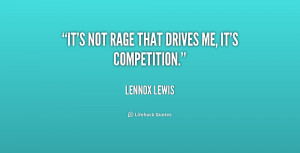 quote-Lennox-Lewis-its-not-rage-that-drives-me-its-196694_2.png