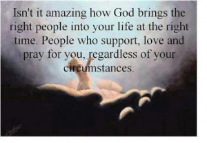 Isn't it amazing how god brings the right people into your life at the ...