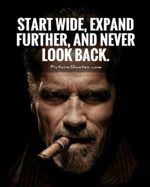 start wide expand further and never look back