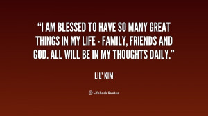 Am Blessed Quotes Quote-lil-kim-i-am-blessed